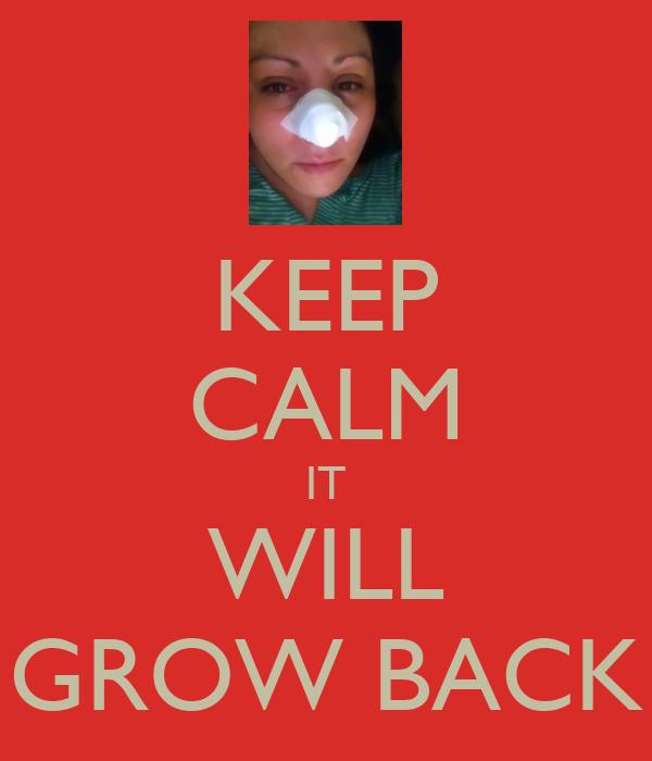 KEEP CALM IT WILL GROW BACK