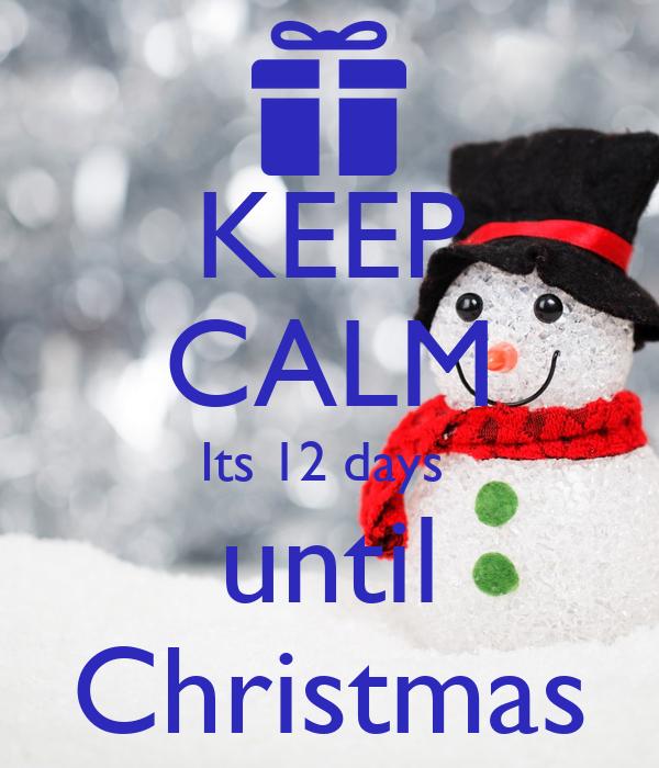 keep calm its 12 days until christmas - 12 Days Till Christmas
