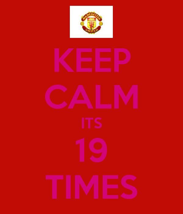 KEEP CALM ITS 19 TIMES