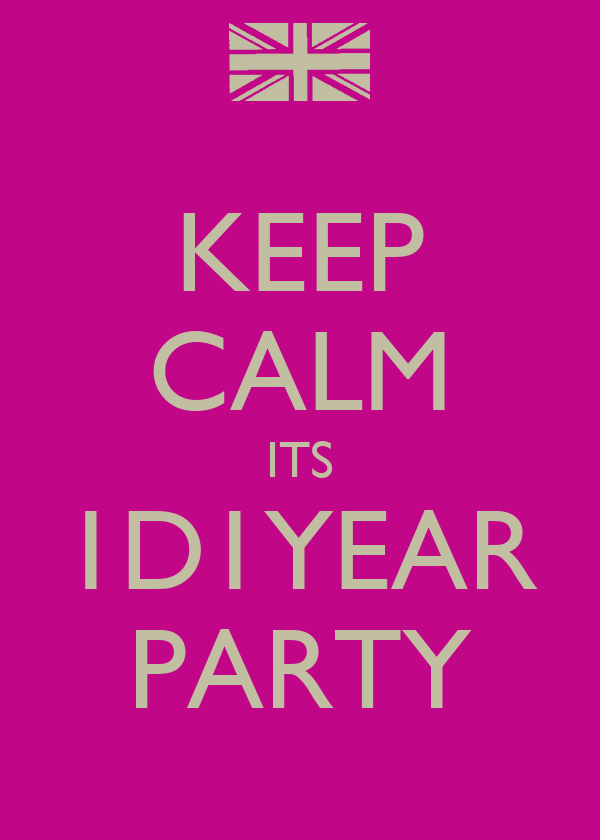 KEEP CALM ITS 1D1YEAR PARTY