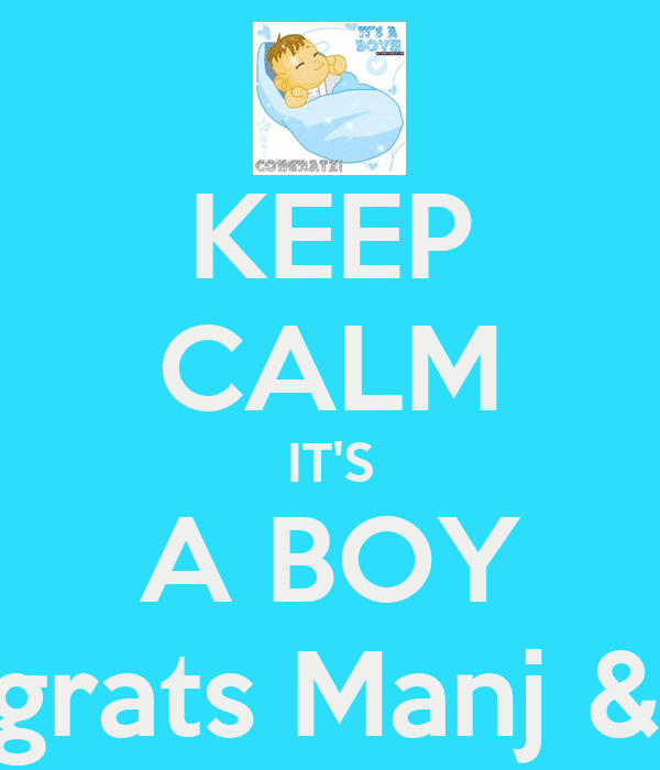 KEEP CALM IT'S A BOY Congrats Manj & Vini
