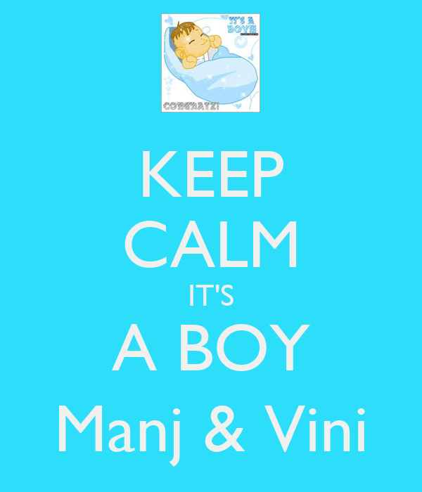 KEEP CALM IT'S A BOY Manj & Vini