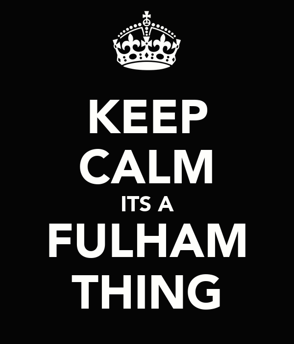 KEEP CALM ITS A FULHAM THING