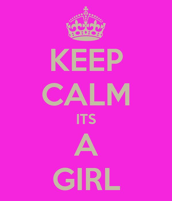 KEEP CALM ITS A GIRL