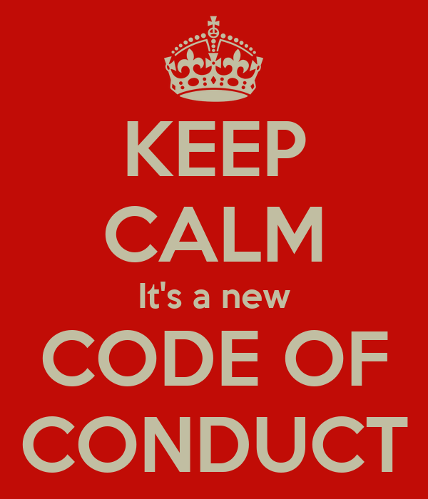 KEEP CALM It's a new CODE OF CONDUCT