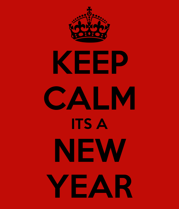 KEEP CALM ITS A NEW YEAR