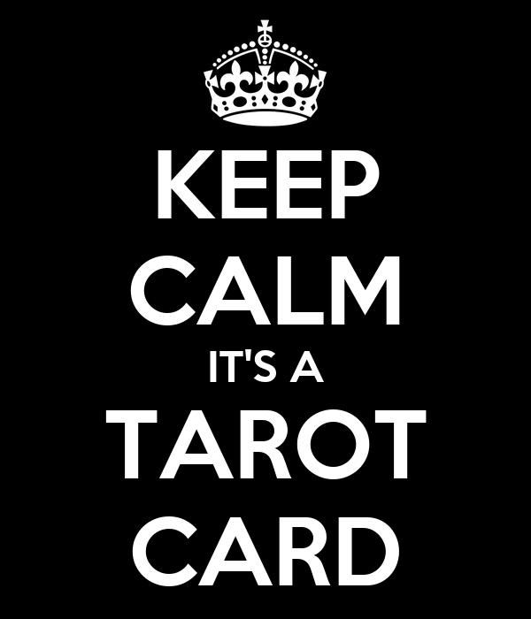 KEEP CALM IT'S A TAROT CARD