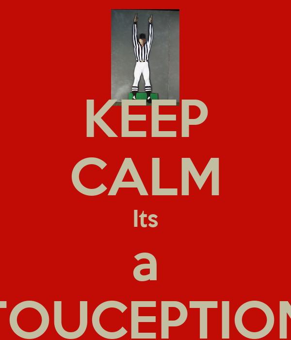 KEEP CALM Its a TOUCEPTION