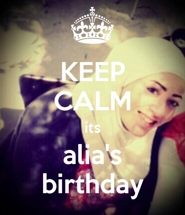 KEEP CALM its alia's birthday