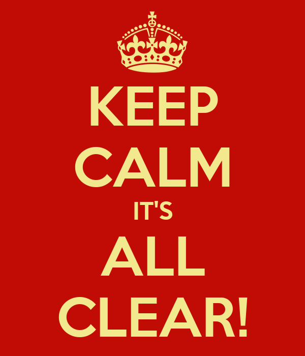 KEEP CALM IT'S ALL CLEAR! Poster   Christo   Keep Calm-o-Matic