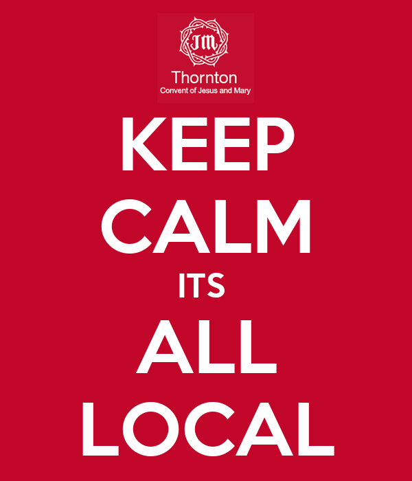 KEEP CALM ITS  ALL LOCAL