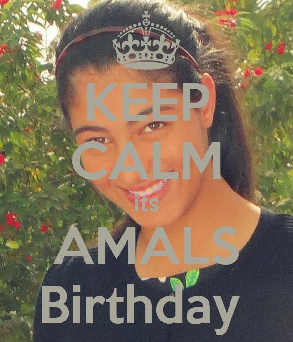 KEEP CALM its AMALS Birthday