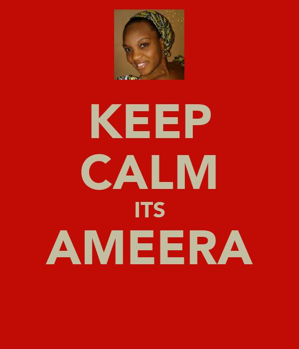 KEEP CALM ITS AMEERA