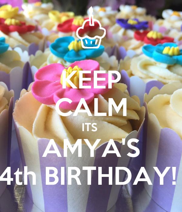 KEEP CALM ITS  AMYA'S 4th BIRTHDAY!