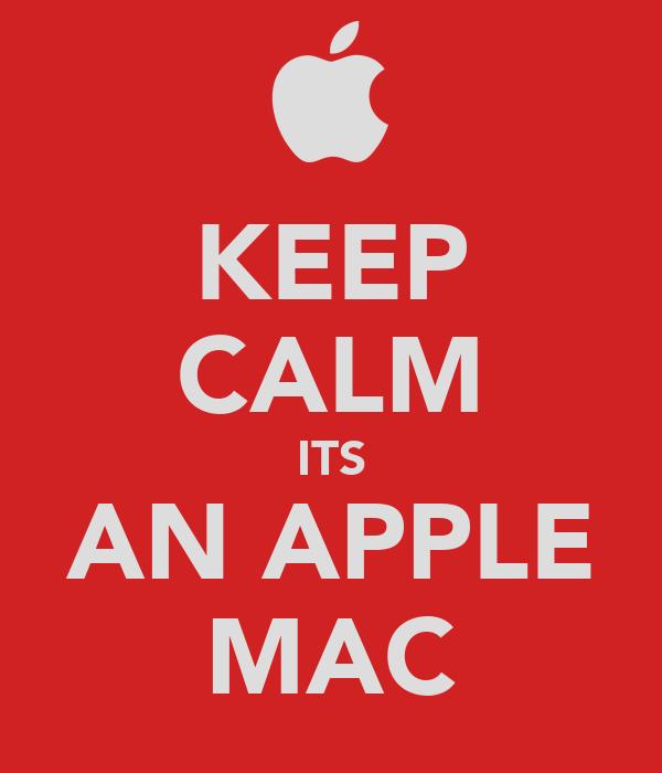 KEEP CALM ITS AN APPLE MAC