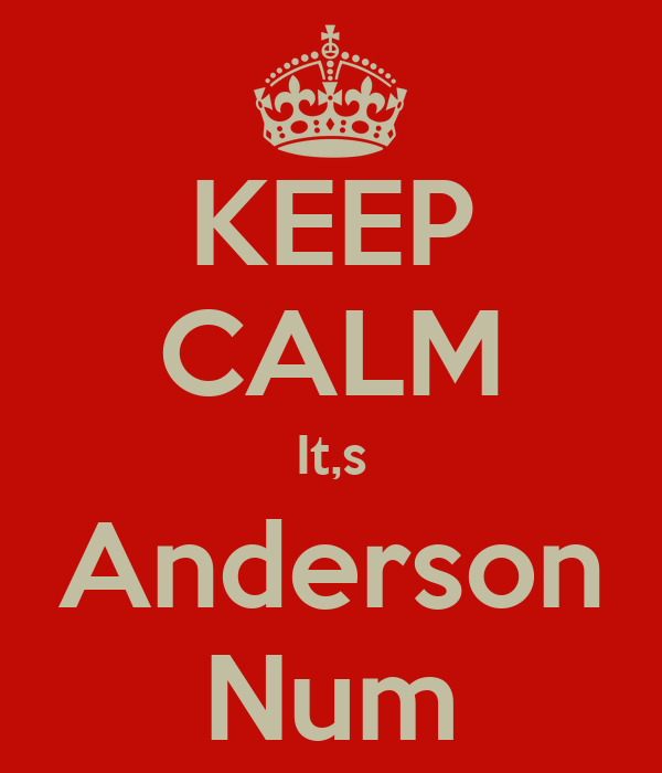 KEEP CALM It,s Anderson Num