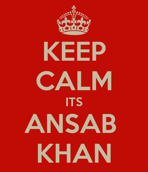 KEEP CALM ITS ANSAB  KHAN