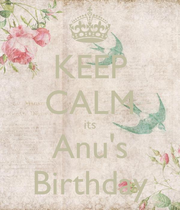 KEEP CALM its Anu's Birthday