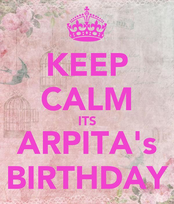 KEEP CALM ITS ARPITA's BIRTHDAY