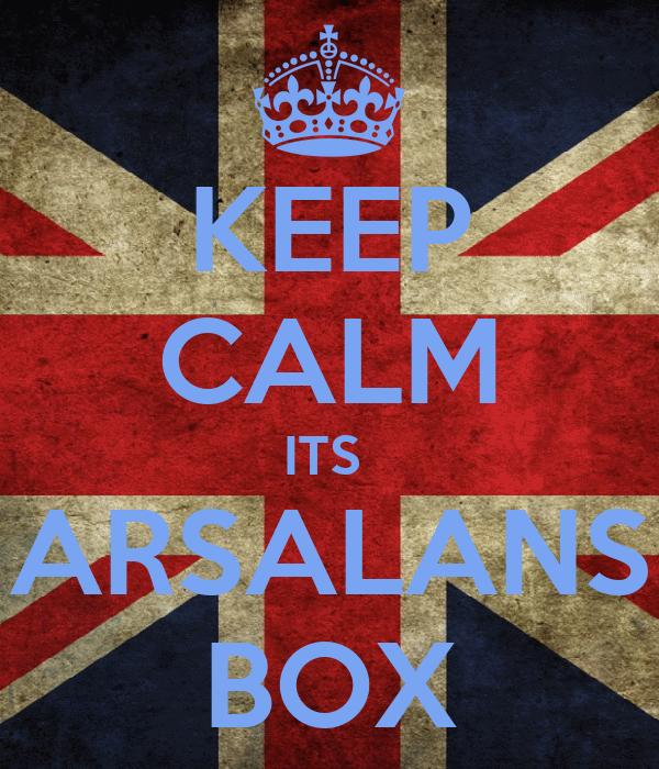 KEEP CALM ITS  ARSALANS BOX