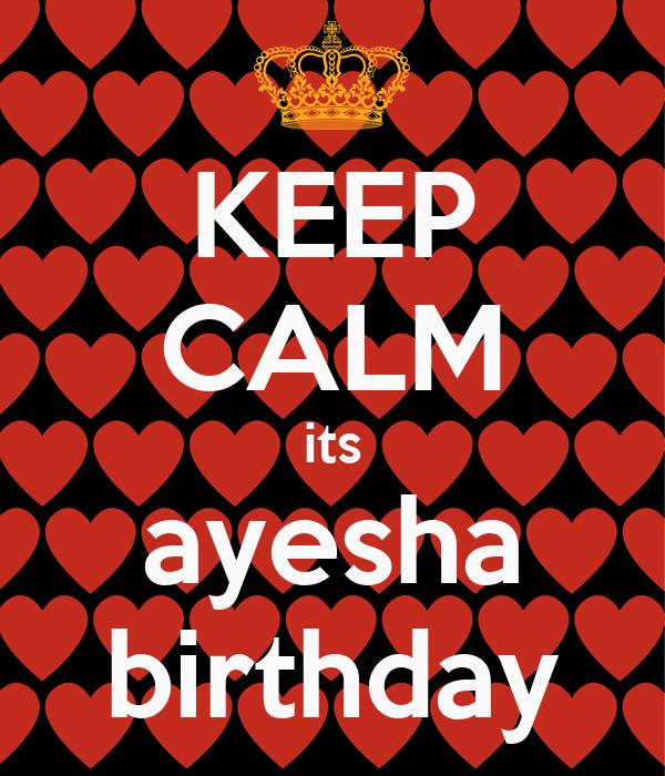 KEEP CALM its ayesha birthday
