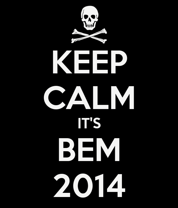 KEEP CALM IT'S BEM 2014