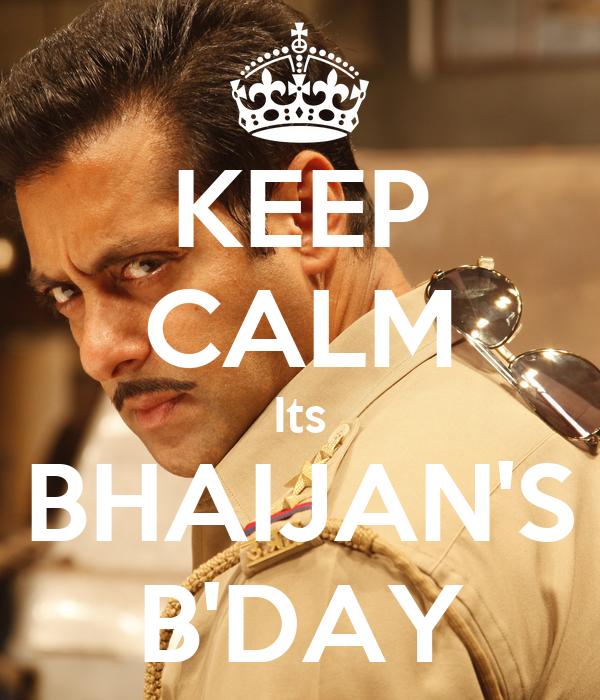 KEEP CALM Its BHAIJAN'S B'DAY