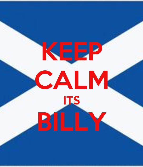 KEEP CALM ITS BILLY