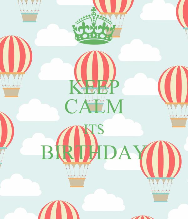 KEEP CALM ITS BIRTHDAY
