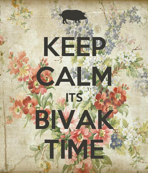 KEEP CALM ITS BIVAK TIME