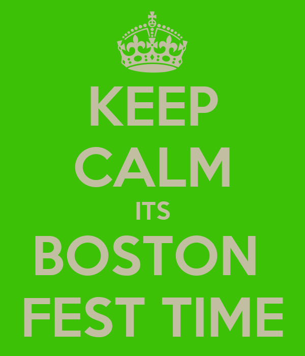 KEEP CALM ITS BOSTON  FEST TIME