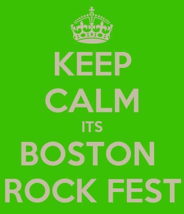 KEEP CALM ITS BOSTON  ROCK FEST