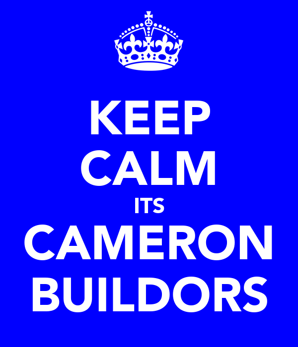 KEEP CALM ITS CAMERON BUILDORS