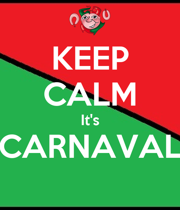 KEEP CALM It's CARNAVAL