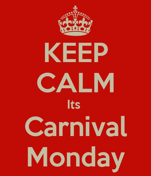 KEEP CALM Its  Carnival Monday