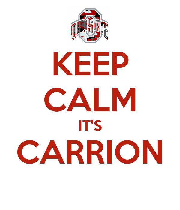 KEEP CALM IT'S CARRION