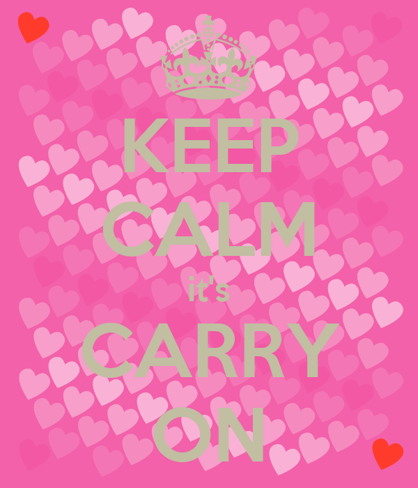 KEEP CALM it's CARRY ON
