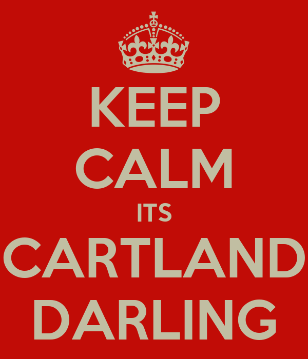 KEEP CALM ITS CARTLAND DARLING