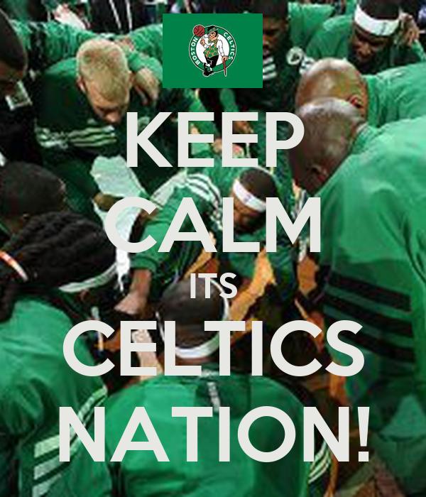 KEEP CALM ITS CELTICS NATION!