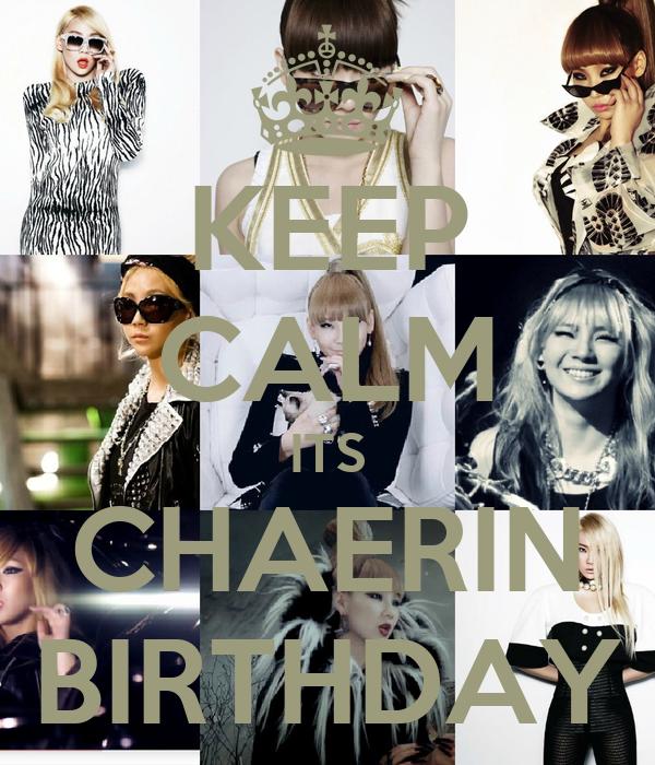 KEEP CALM ITS CHAERIN BIRTHDAY