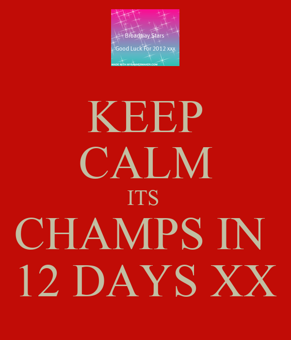 KEEP CALM ITS  CHAMPS IN  12 DAYS XX