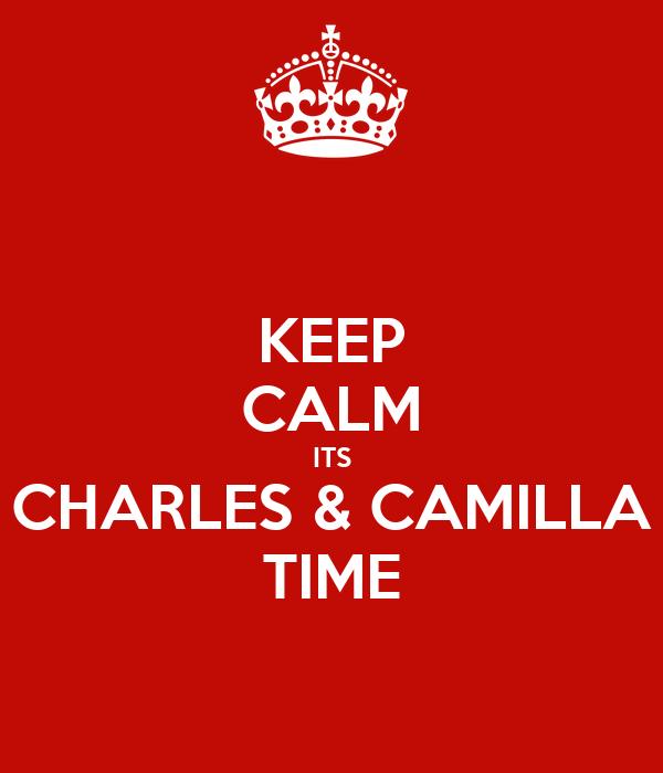 KEEP CALM ITS CHARLES & CAMILLA TIME