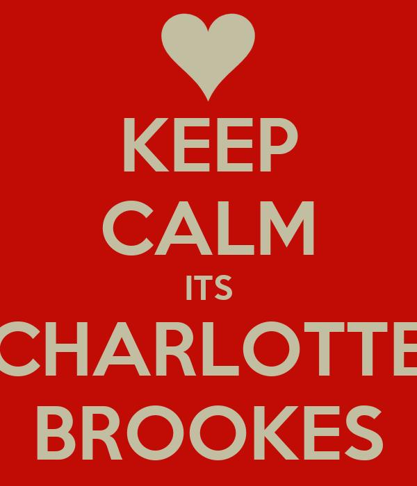 KEEP CALM ITS CHARLOTTE BROOKES