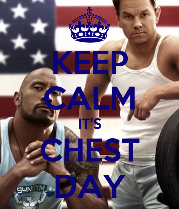 KEEP CALM IT'S CHEST DAY