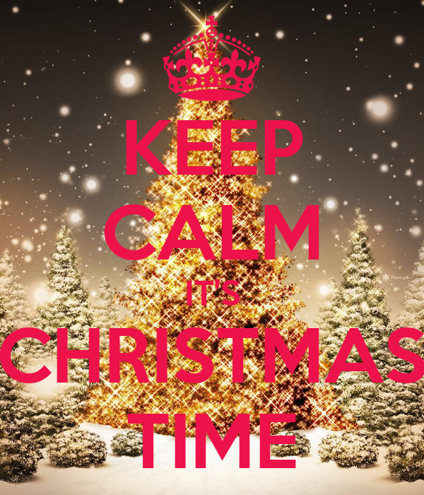 Keeping Christmas All The Year: KEEP CALM IT'S CHRISTMAS TIME Poster