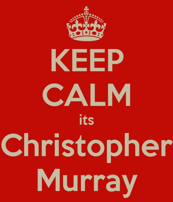 KEEP CALM its Christopher Murray