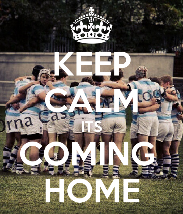 KEEP CALM ITS COMING  HOME