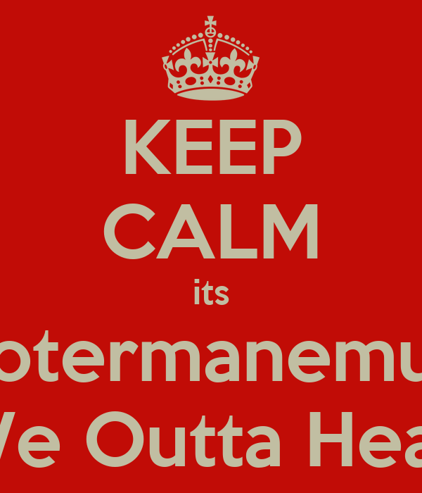 KEEP CALM its Cootermanemuzik G4!!! We Outta Heaa..Gne