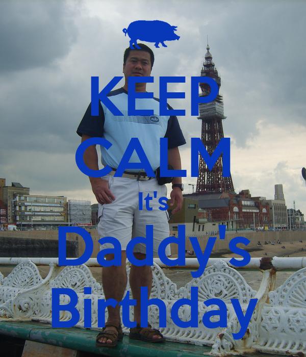 KEEP CALM It's Daddy's Birthday