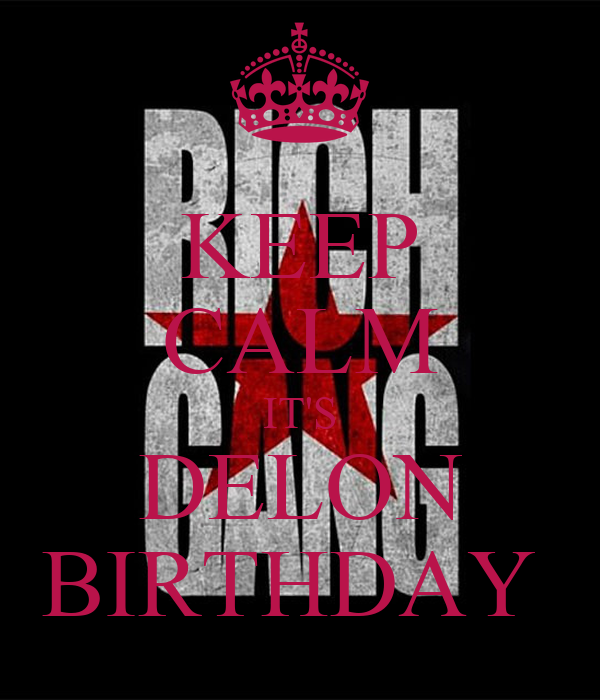KEEP CALM IT'S DELON BIRTHDAY
